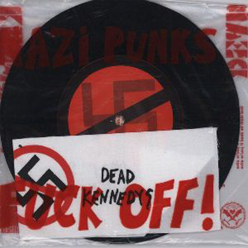 "ORDER Your 7"" copy of 'Nazi Punks Fuck Off' HERE: Send $20 FREE Shipping to, Dead Kennedys Vinyl, P.O. Box 578401, Modesto, Ca 95357"